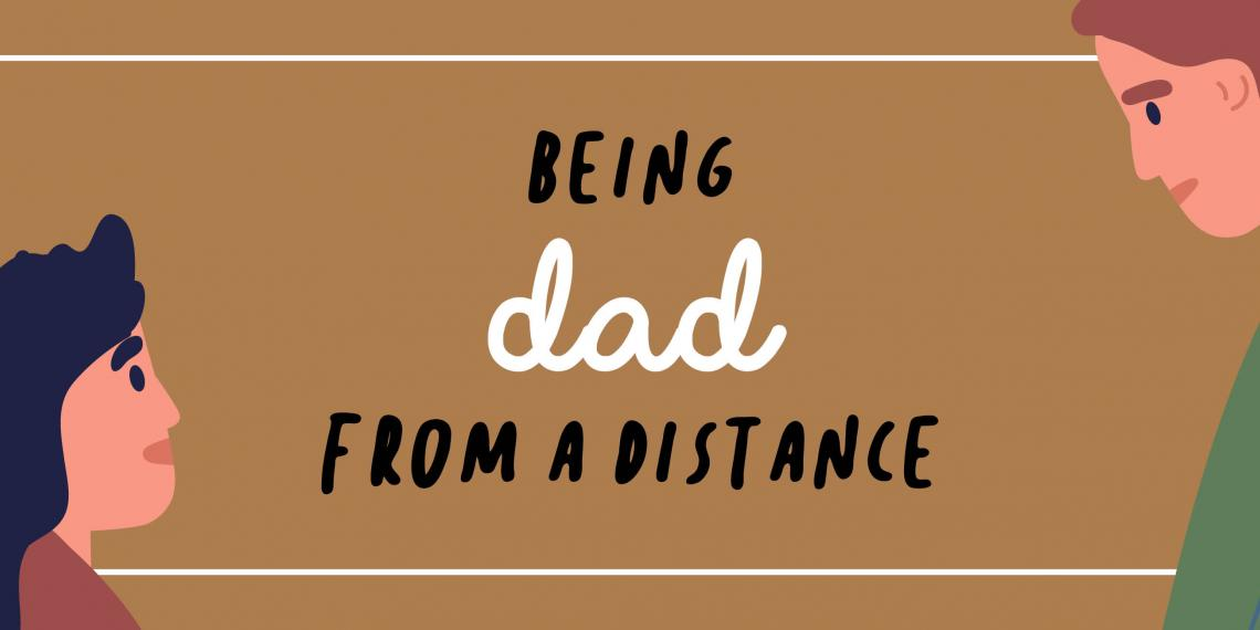 Being Dad from a distance text
